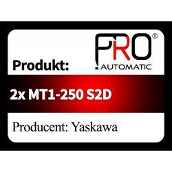 2x MT1-250 S2D